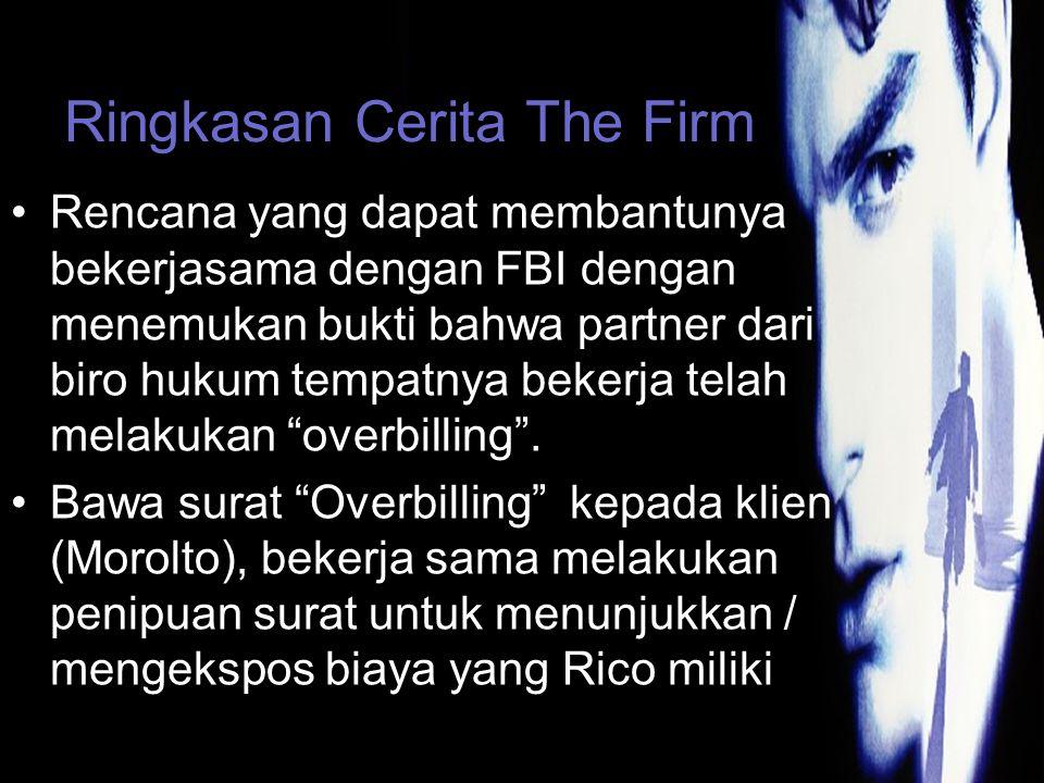 Ringkasan Cerita The Firm Rencana yang dapat membantunya bekerjasama dengan FBI dengan menemukan bukti bahwa partner dari biro hukum tempatnya bekerja telah melakukan overbilling .