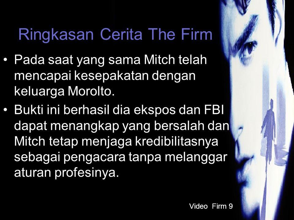 Ringkasan Cerita The Firm Pada saat yang sama Mitch telah mencapai kesepakatan dengan keluarga Morolto.