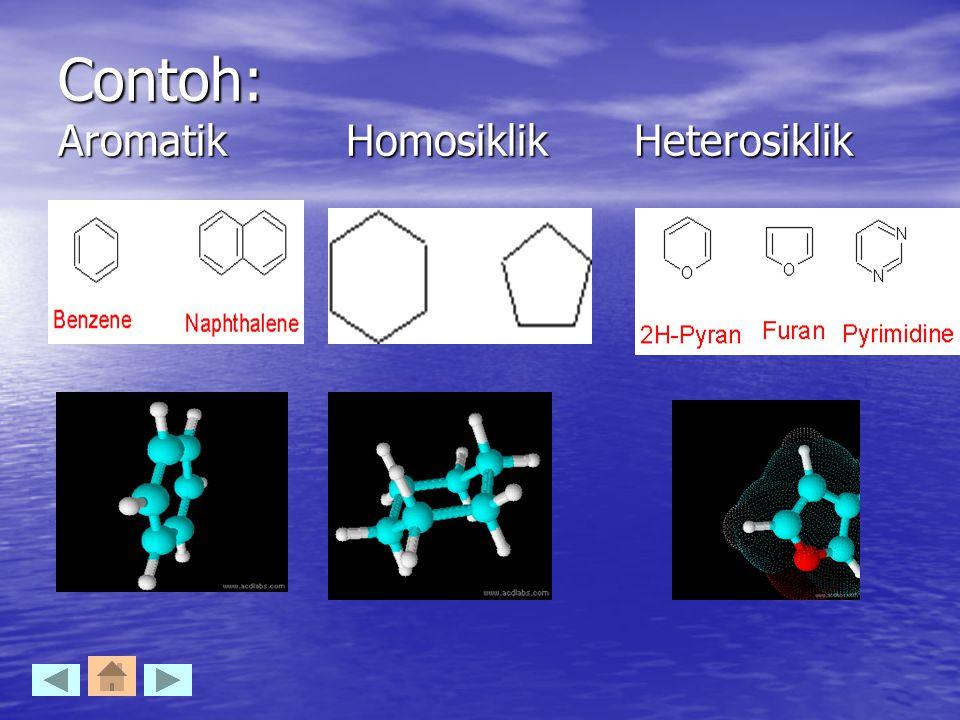 Contoh: AromatikHomosiklikHeterosiklik