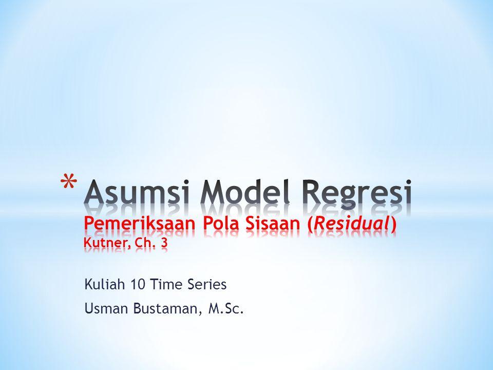 Kuliah 10 Time Series Usman Bustaman, M.Sc.