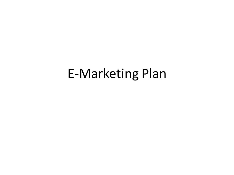 E-Marketing Plan
