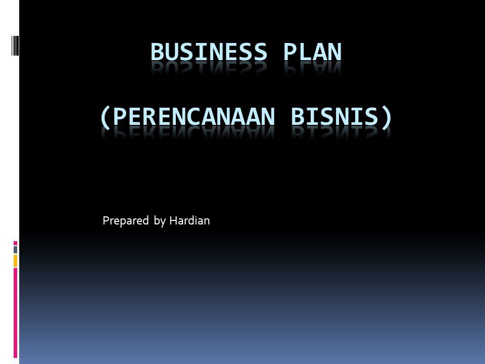 TUJUAN BISNIS PLAN :  Untuk mempertajam rencana-rencana yang diharapkan.