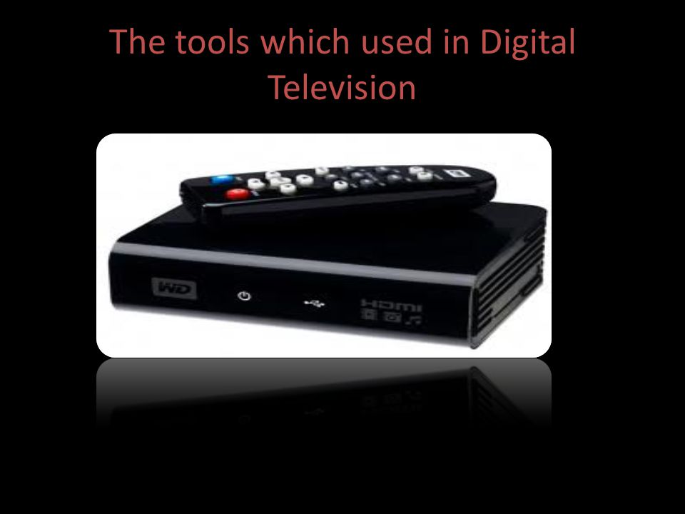 The tools which used in Digital Television