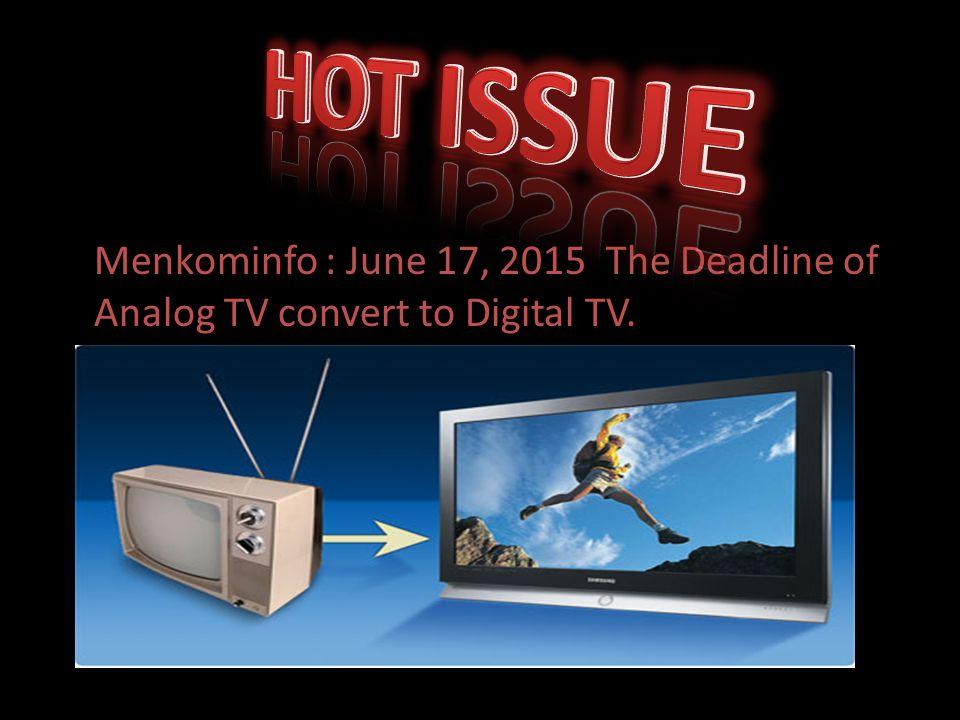 Menkominfo : June 17, 2015 The Deadline of Analog TV convert to Digital TV.