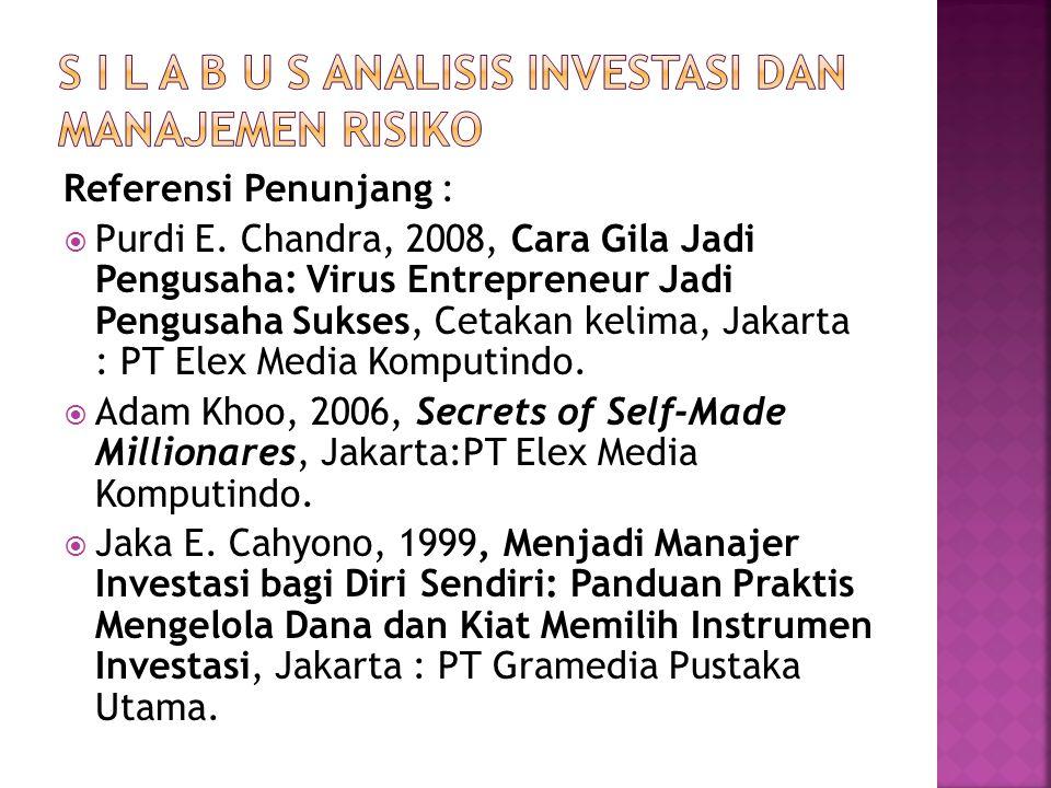 Referensi Penunjang :  Purdi E. Chandra, 2008, Cara Gila Jadi Pengusaha: Virus Entrepreneur Jadi Pengusaha Sukses, Cetakan kelima, Jakarta : PT Elex