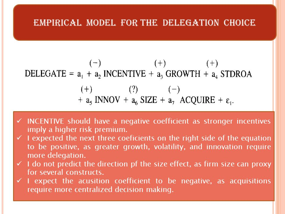 EMPIRICAL MODEL for the delegation choice INCENTIVE should have a negative coefficient as stronger incentives imply a higher risk premium.