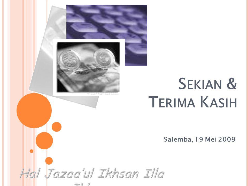 S EKIAN & T ERIMA K ASIH Salemba, 19 Mei 2009