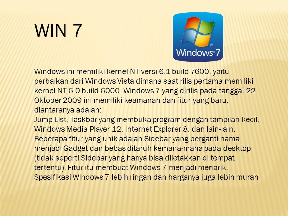Windows ini memiliki kernel NT versi 6.1 build 7600, yaitu perbaikan dari Windows Vista dimana saat rilis pertama memiliki kernel NT 6.0 build 6000. W