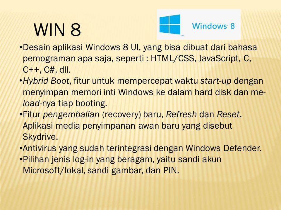 Desain aplikasi Windows 8 UI, yang bisa dibuat dari bahasa pemograman apa saja, seperti : HTML/CSS, JavaScript, C, C++, C#, dll. Hybrid Boot, fitur un