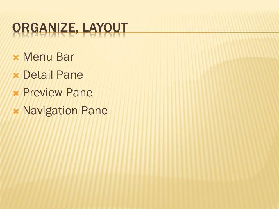  Menu Bar  Detail Pane  Preview Pane  Navigation Pane