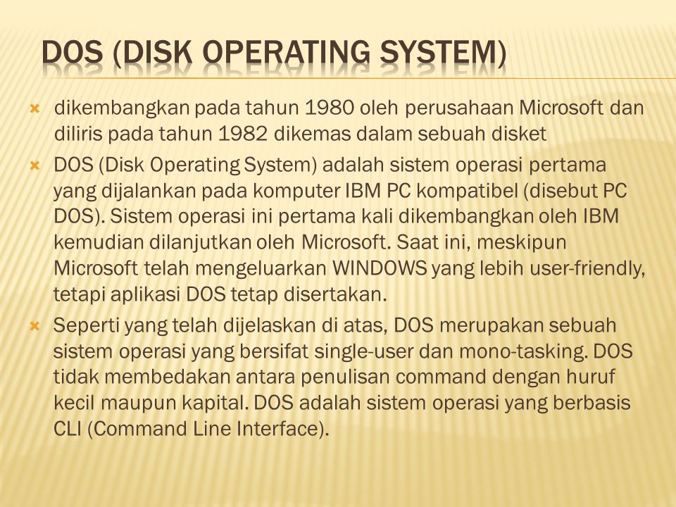  WINDOWS didisain sebagai OS yang sangat users- friendly.