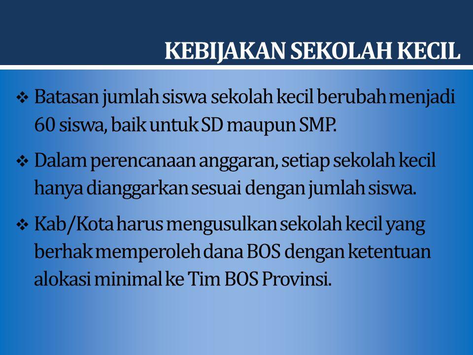 KRITERIA SEKOLAH KECIL PENERIMA ALOKASI MINIMAL  SD/SMP/Satap di daerah terpencil/terisolir yang pendiriannya didasar pada ketentuan yang ditetapkan pemerintah.