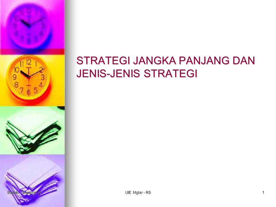 Basuki - Session 10UIE Mgtsr - RS12 Strategi Defensif Yaitu strategi bertahan Yaitu strategi bertahan Ada 3 Macam Ada 3 Macam 1.