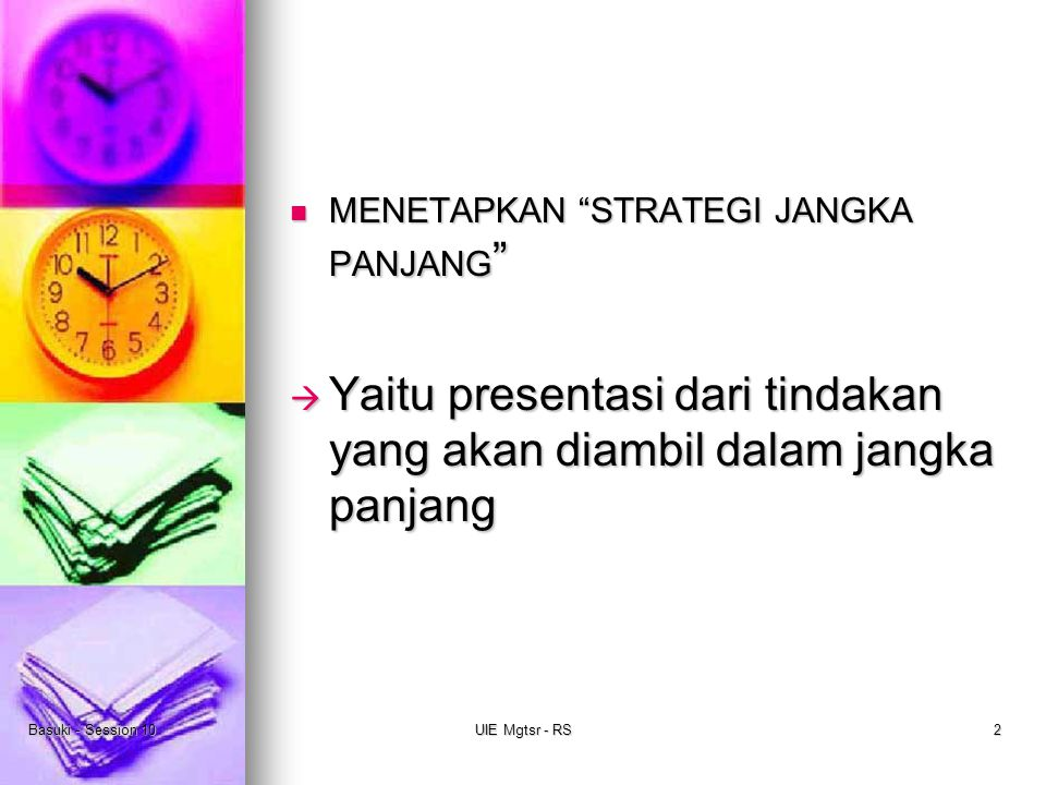 Basuki - Session 10UIE Mgtsr - RS13 Strategi GENERIK MICHAEL PORTER Yaitu strategi unt keunggulan kompetitif.