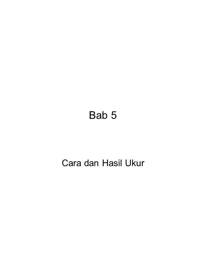 Bab 5 Cara dan Hasil Ukur