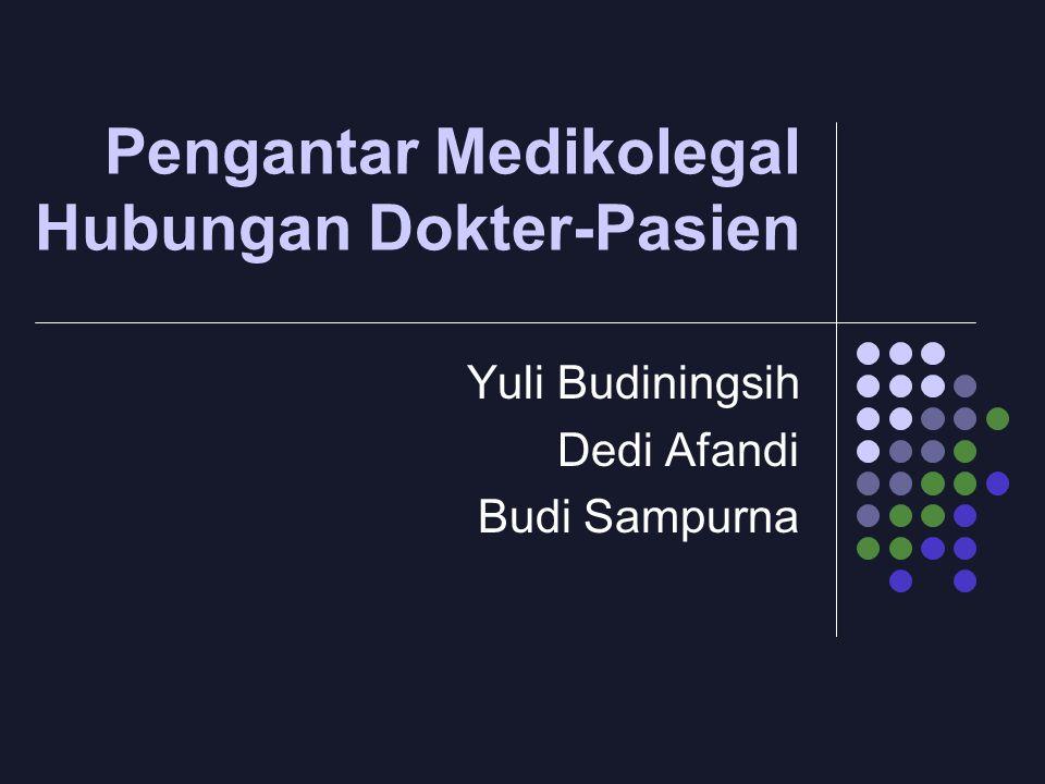 Pengantar Medikolegal Hubungan Dokter-Pasien Yuli Budiningsih Dedi Afandi Budi Sampurna