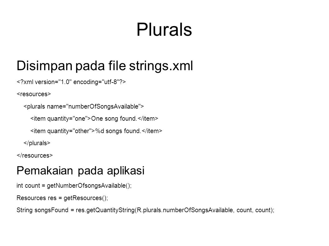 Plurals Disimpan pada file strings.xml One song found.