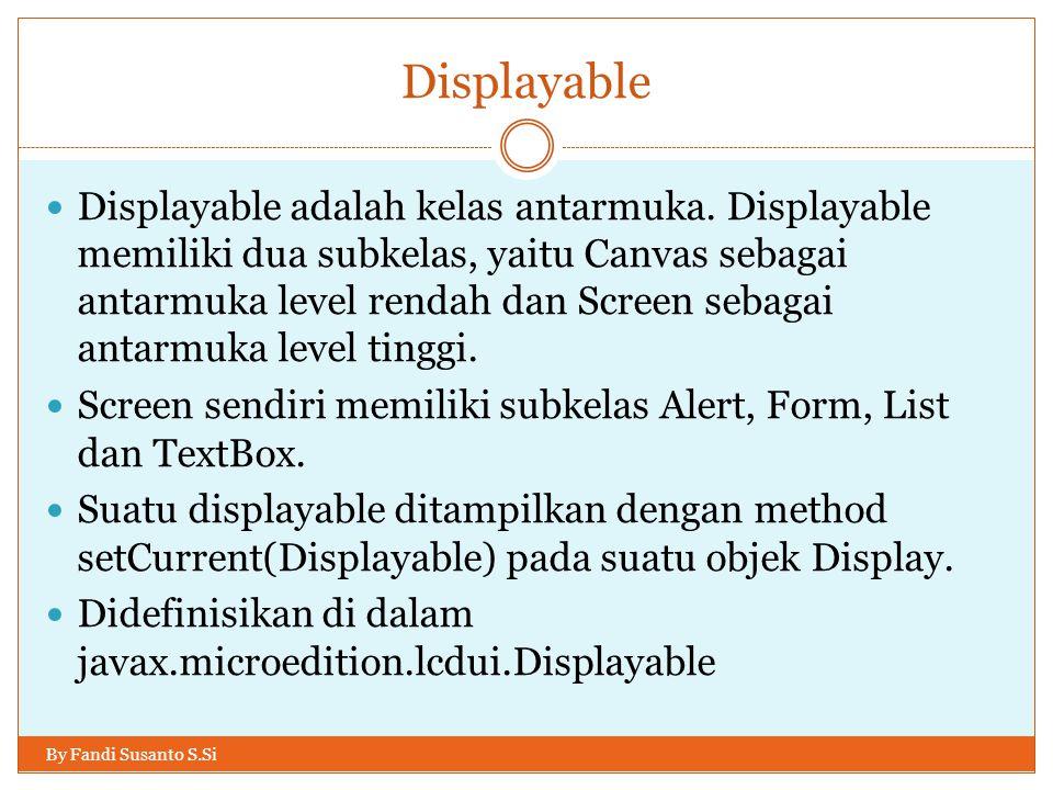 Menggunakan StringItem By Fandi Susanto S.Si Layout ataupun Font dari suatu StringItem dapat diubah kapan saja.