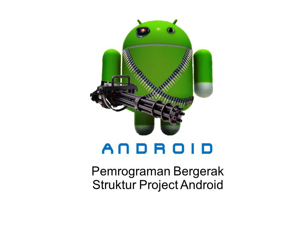 Pembuatan Project Android Pada menu File, pilih New, pilih Android Project