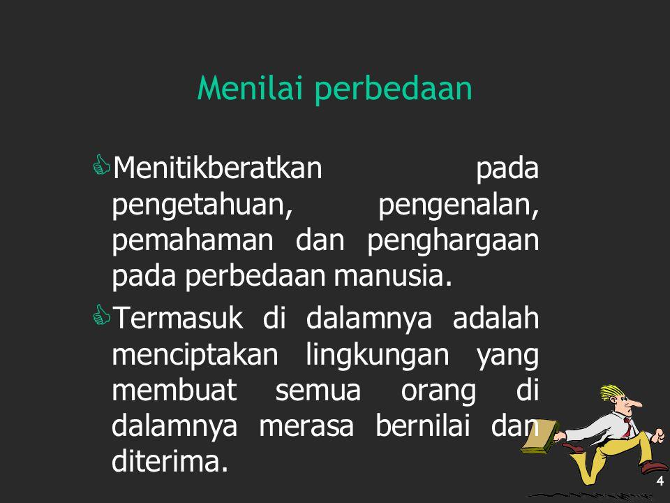 4 Menilai perbedaan MM enitikberatkan pada pengetahuan, pengenalan, pemahaman dan penghargaan pada perbedaan manusia.