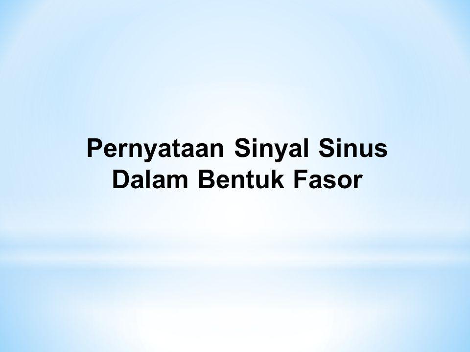 Pernyataan Sinyal Sinus Dalam Bentuk Fasor