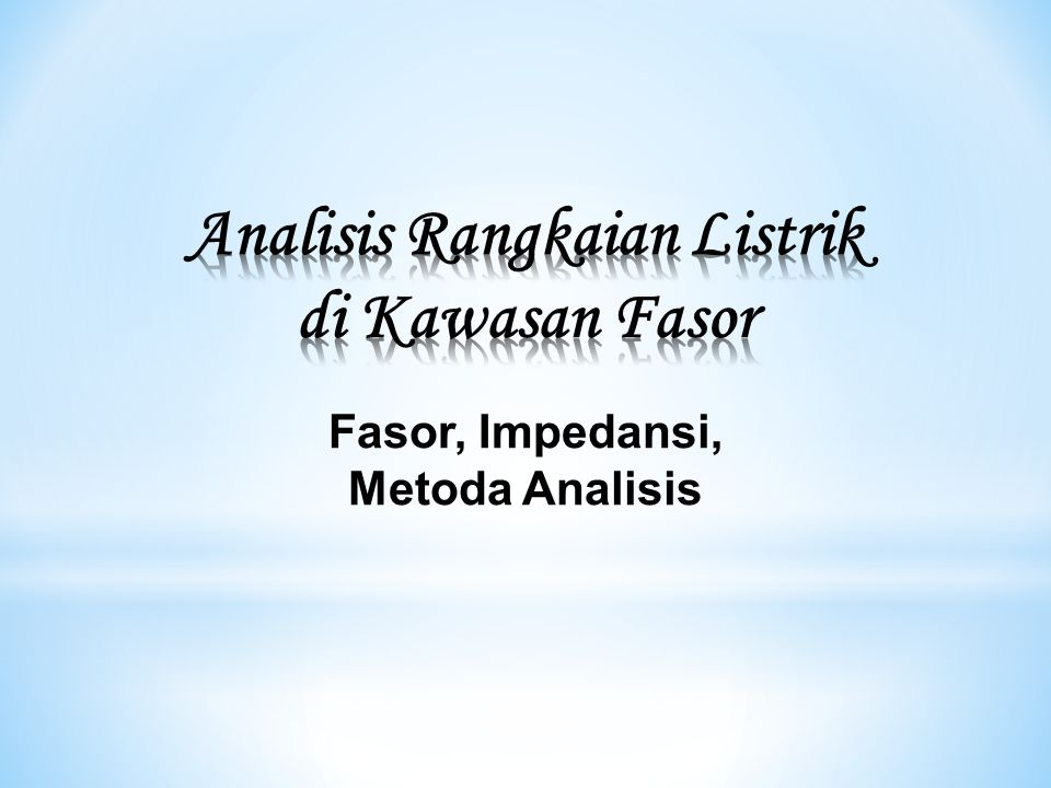Fasor, Impedansi, Metoda Analisis