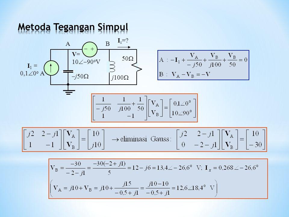   I 1 = 0,1  0 o A V= 10  90 o V  j50  j100  50  I x =? AB