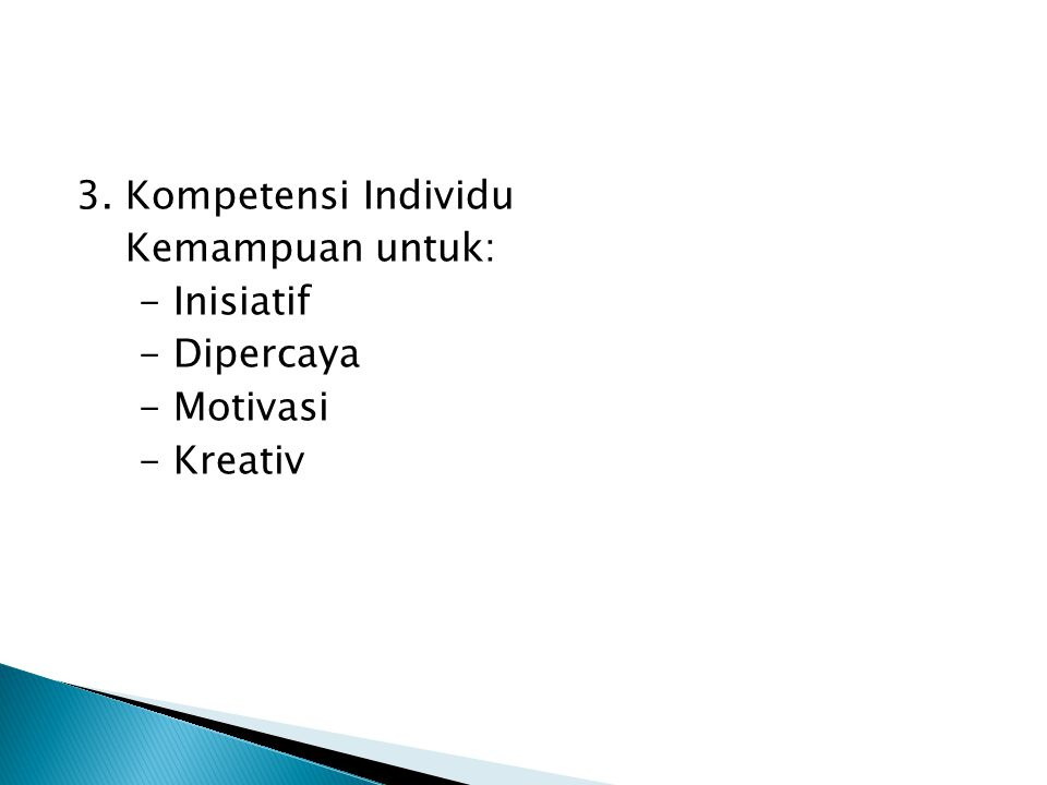 2. Kompetensi Metodik Kemampuan untuk: - Mengumpulkan dan menganalisa informasi - Mengevaluasi informasi - Orientasi tujuan kerja - Bekerja secara sis