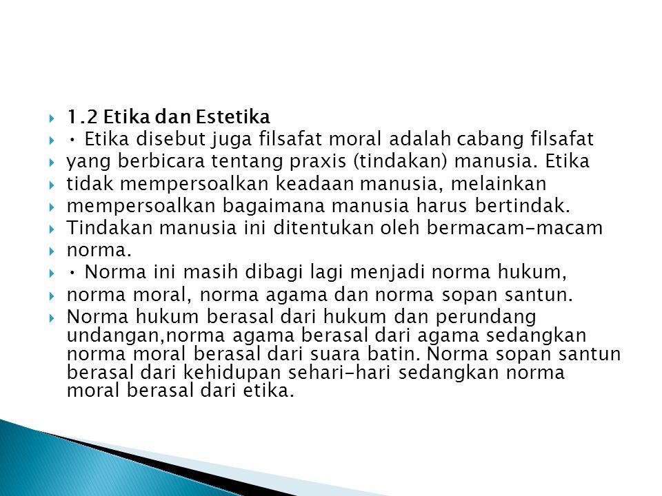 1.Menggunakan pengetahuan dan ketrampilan untuk meningkatkan kesejahteraan amnusia 2.
