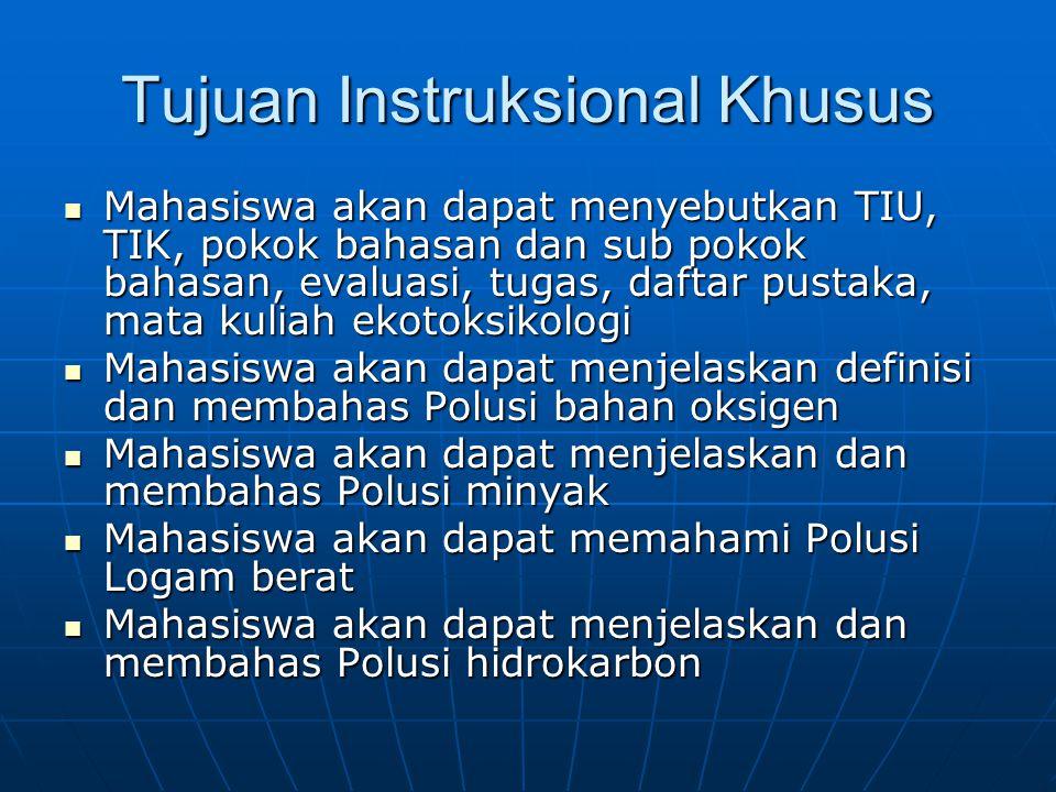 Tujuan Instruksional Khusus Mahasiswa akan dapat menyebutkan TIU, TIK, pokok bahasan dan sub pokok bahasan, evaluasi, tugas, daftar pustaka, mata kuli