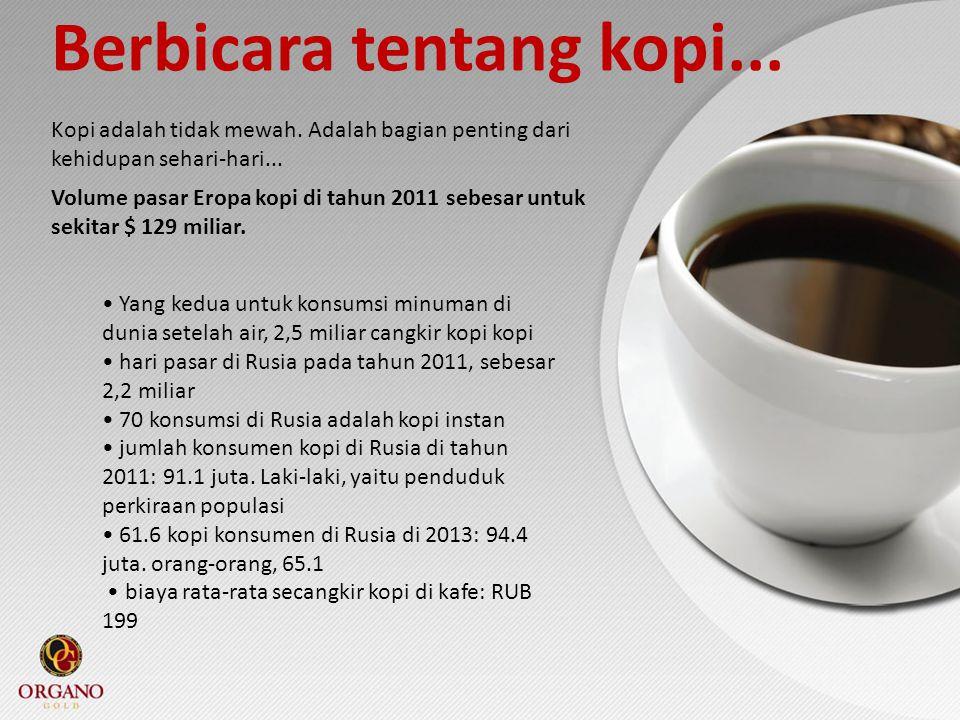 Berbicara tentang kopi... Kopi adalah tidak mewah. Adalah bagian penting dari kehidupan sehari-hari... Volume pasar Eropa kopi di tahun 2011 sebesar u