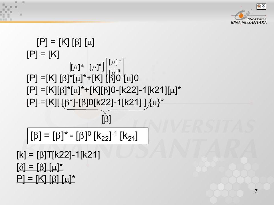 7 [P] = [K] [  ] [  ] [P] = [K] [P] =[K] [  ]*[  ]*+[K] [  ]0 [  ]0 [P] =[K][  ]*[  ]*+[K][  ]0-[k22]-1[k21][  ]* [P] =[K][ [  *]-[  ]0[k2
