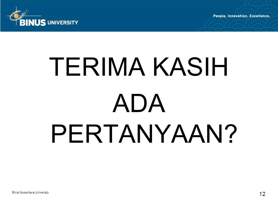 Bina Nusantara University 11 Contoh Penghitungan Penyusutan Alternatif II: Metode Saldo Menurun –Penyusutan tahun 2002 6/12 x 50% x Rp1.000.000 = Rp25