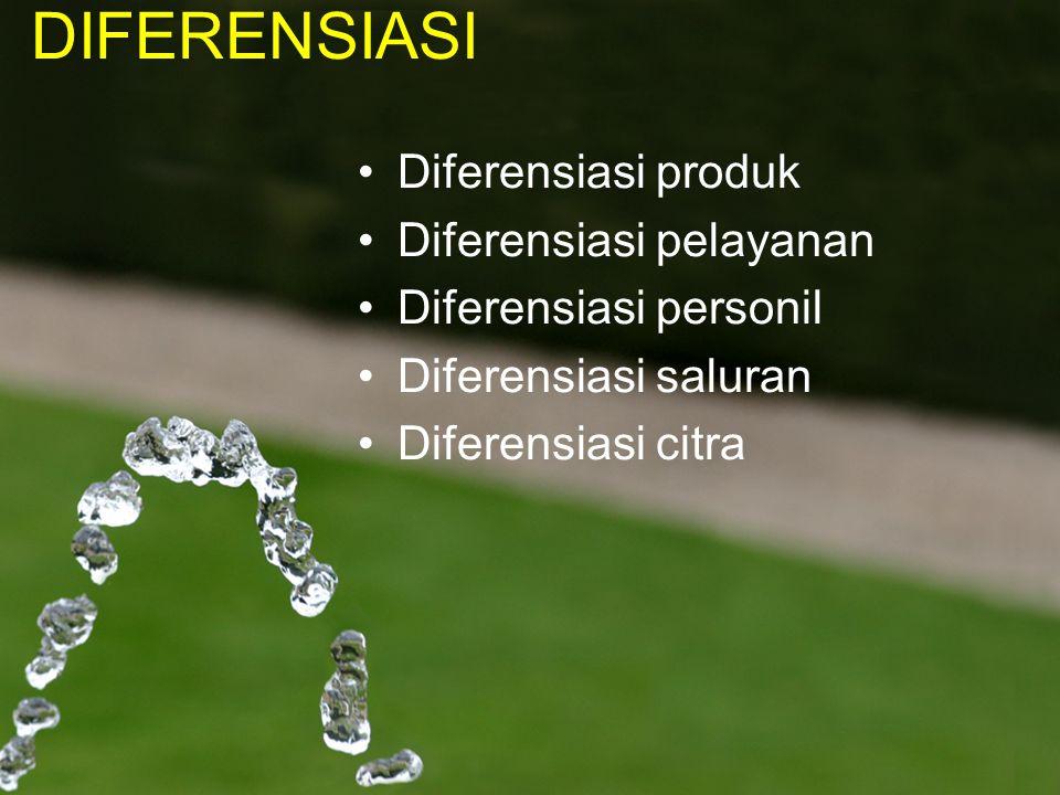 DIFERENSIASI Diferensiasi produk Diferensiasi pelayanan Diferensiasi personil Diferensiasi saluran Diferensiasi citra