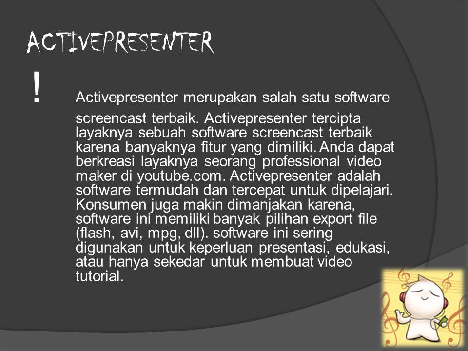 ACTIVEPRESENTER ! Activepresenter merupakan salah satu software screencast terbaik. Activepresenter tercipta layaknya sebuah software screencast terba