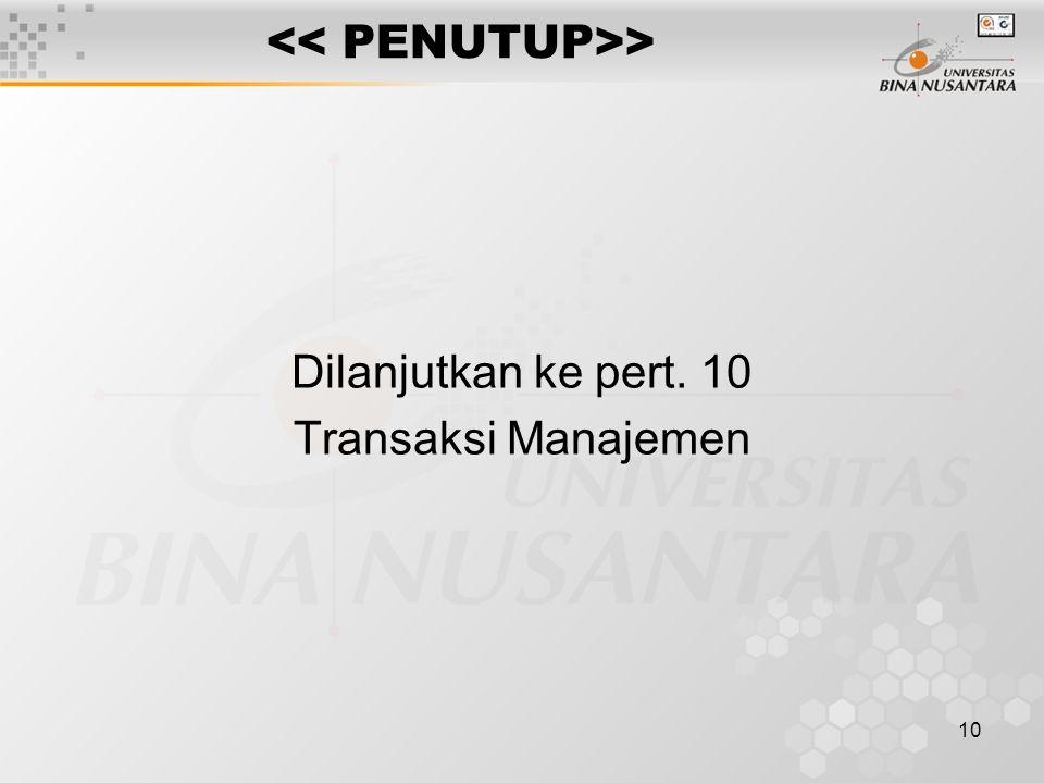 10 > Dilanjutkan ke pert. 10 Transaksi Manajemen
