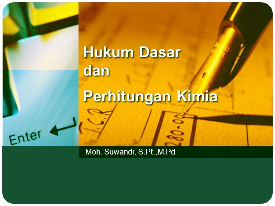 LOGO Hukum Dasar dan Perhitungan Kimia Standar Kompetensi 1 Kompetensi Dasar 2 Hukum Dasar Kimia 3 Perhitungan Kimia 4 Latihan Soal 5