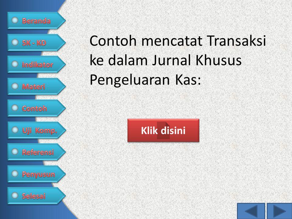 Contoh mencatat Transaksi ke dalam Jurnal Khusus Pengeluaran Kas: Klik disini