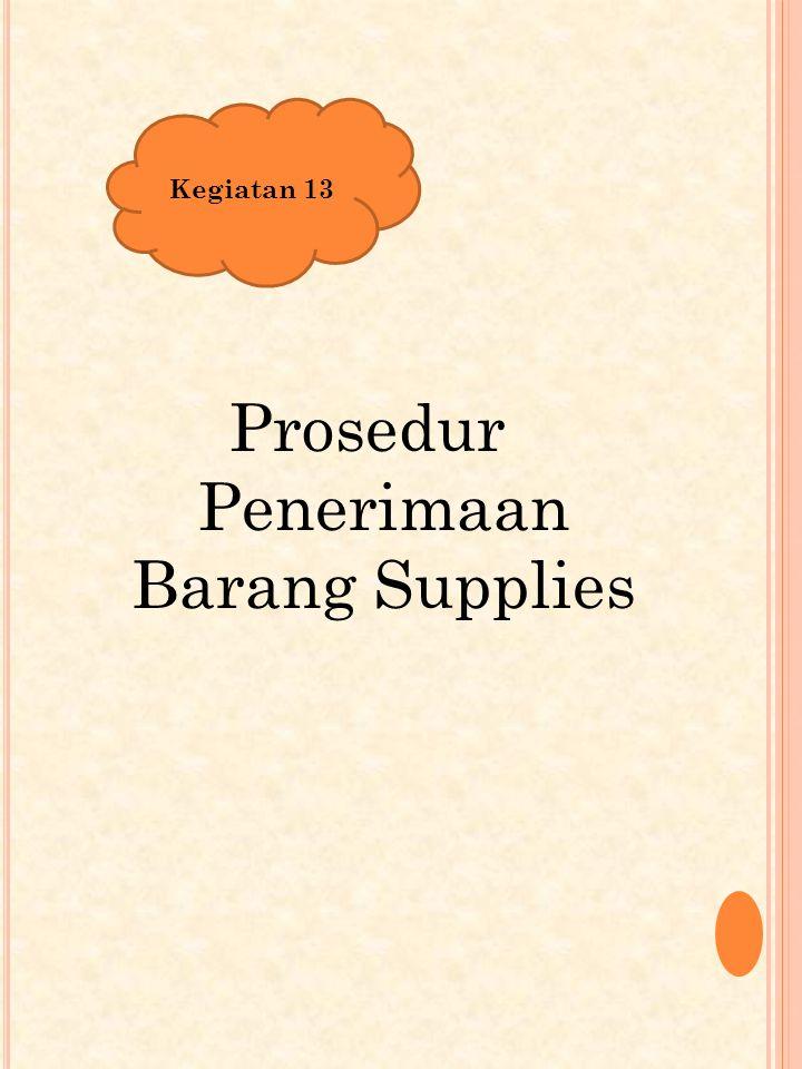 Prosedur Penerimaan Barang Supplies Kegiatan 13