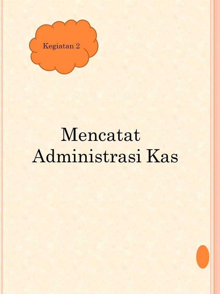 Mencatat Administrasi Kas Kegiatan 2