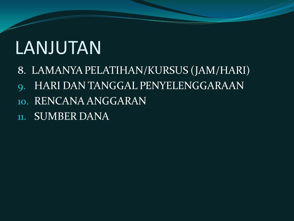 LANJUTAN 8.LAMANYA PELATIHAN/KURSUS (JAM/HARI) 9.