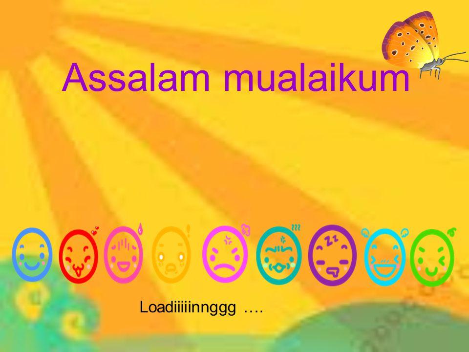 Assalam mualaikum Loadiiiiinnggg ….