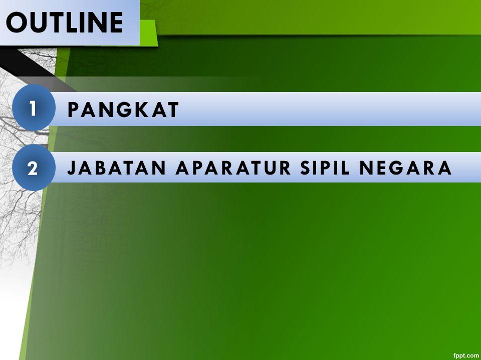 OUTLINE JABATAN APARATUR SIPIL NEGARA 2 PANGKAT 1