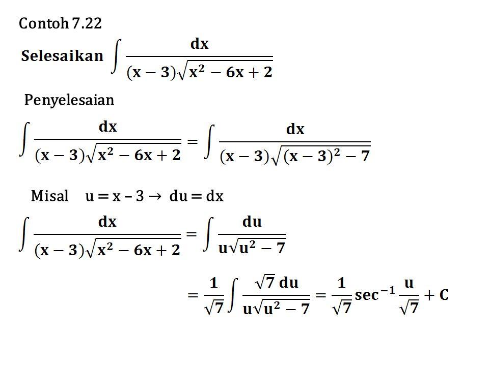 Contoh 7.22 Penyelesaian Misal u = x – 3 → du = dx