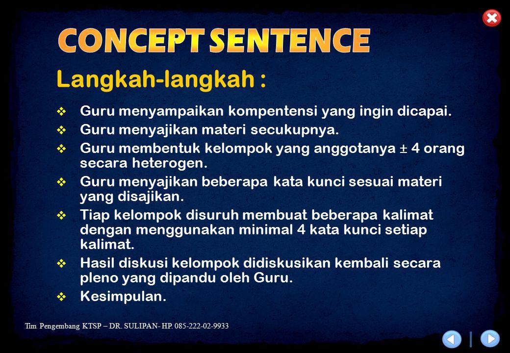 Tim Pengembang KTSP – DR. SULIPAN- HP. 085-222-02-9933 Langkah-langkah :  Guru menyampaikan kompentensi yang ingin dicapai.  Guru menyajikan materi