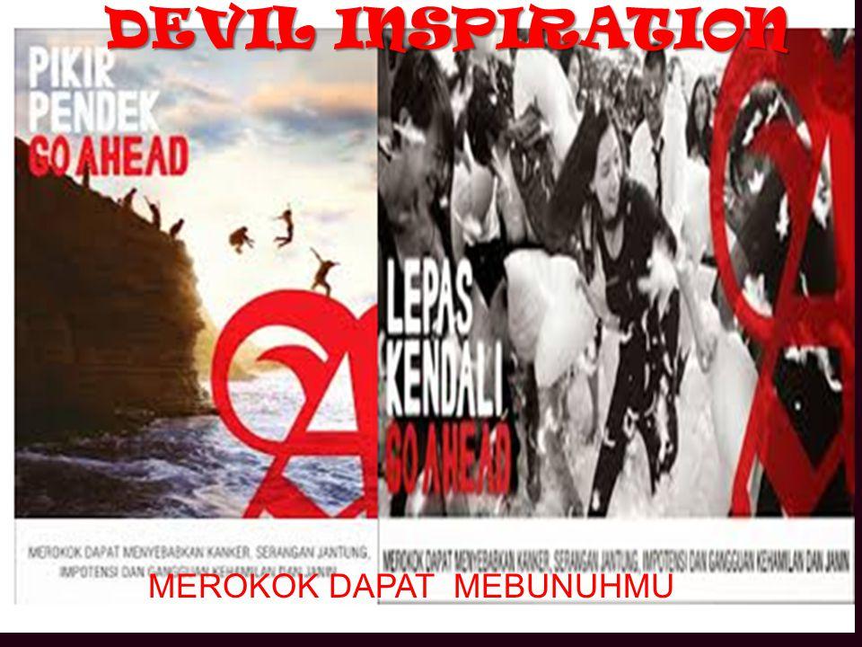 DEVIL INSPIRATION MEROKOK DAPAT MEBUNUHMU