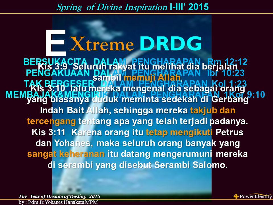 E Xtreme DRDG BERSUKACITA DALAM PENGHARAPAN Rm 12:12 PENGAKUAAN DALAM PENGHARAPAN Ibr 10:23 TAK BERGESER DALAM PENGHARAPAN Kol 1:23 MEMBAJAK&MENGIRIK