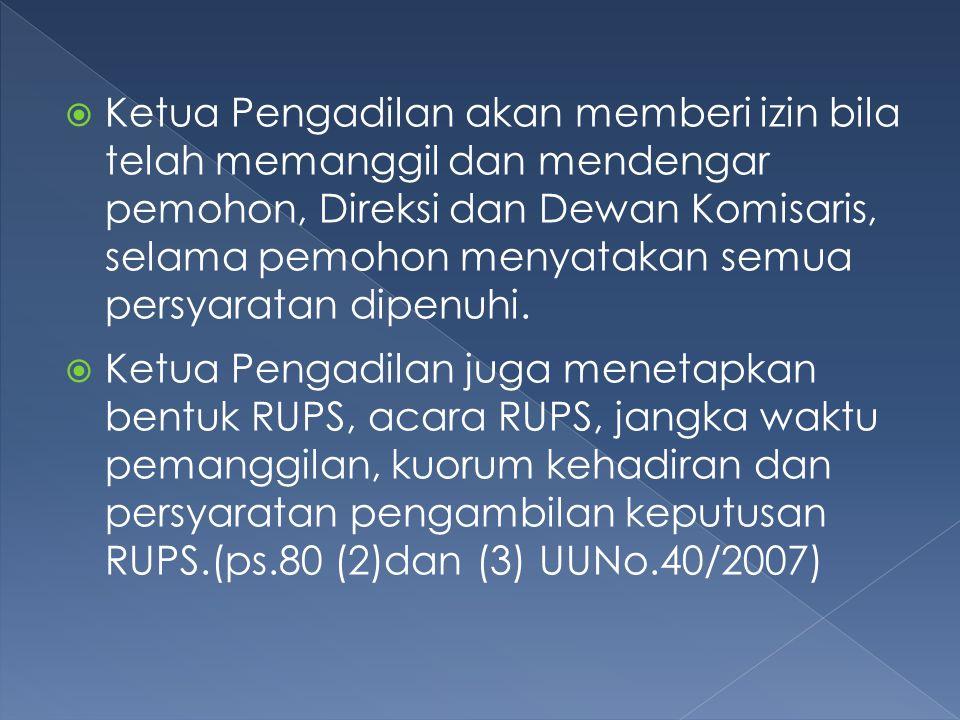 Bentuk Keputusan RUPS :  Keputusan secara musyawarah untuk mufakat;  Keputusan disetujui ½(setengah) bagian suara yang dikeluarkan;  Keputusan sah disetujui oleh jumlah suara setuju yang lebih besar (UU atau AD nya menentukan).