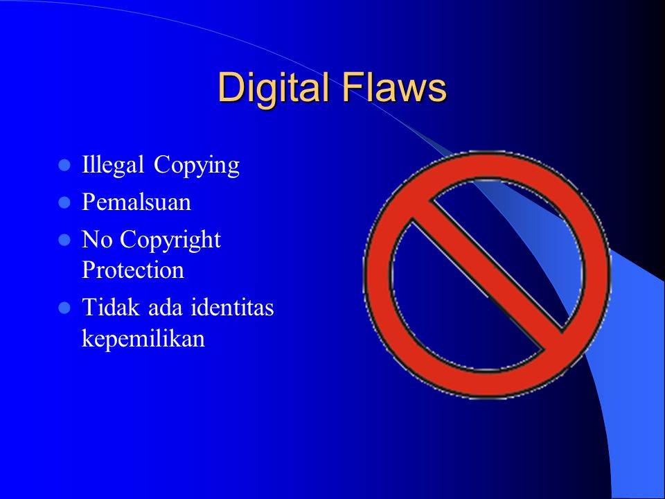 Digital Flaws Illegal Copying Pemalsuan No Copyright Protection Tidak ada identitas kepemilikan