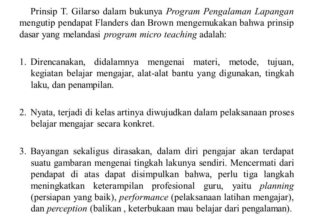 Prinsip T. Gilarso dalam bukunya Program Pengalaman Lapangan mengutip pendapat Flanders dan Brown mengemukakan bahwa prinsip dasar yang melandasi prog